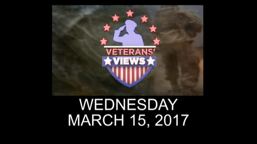 Veterans Views: March 15, 2017